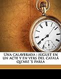 Una calaverada: juguet en un acte y en vers del catalá qu'are 's parla