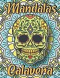 Mandalas Calavera: Mandala Dia de Los Muertos Colorear | Mandalas Antiestres Para Adultos, Bloc de Mandalas, Pintar para Relajarse, Mandalas Faciles ... | Calaveritas de Azucar , Calaveras Mexicanas